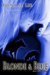 Blonde & Blue - Trina M. Lee