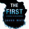 The First: A Prequel to 'The Returned' - Jason L. Mott, Victor Bevine
