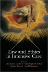 Law and Ethics in Intensive Care - Chris Danbury, Chris Newdick, Carl Waldmann, Andrew Lawson