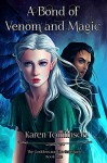 A Bond of Venom and Magic (The Goddess and the Guardians Book 1) - Karen Tomlinson