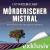 Mörderischer Mistral: Ein Provence-Krimi mit Capitaine Roger Blanc - Audible GmbH, Oliver Siebeck, Cay Rademacher