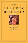The Woman of Rome - Alberto Moravia, Lydia Holland, Tami Calliope