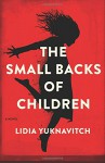 The Small Backs of Children: A Novel - Lidia Yuknavitch