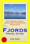 Norwegian Fjords (Norway) Travel Guide - Sightseeing, Hotel, Restaurant & Shopping Highlights (Illustrated) - Emily Sutton