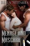 Ménage and Mascara - Bella Settarra, Harris Channing, Lucy Felthouse