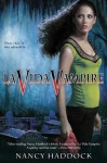 La Vida Vampire (Oldest City Vampire, Book 1) Paperback April 1, 2008 - Nancy Haddock