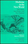 Medicine In The New World: New Spain, New France, And New England - Ronald L. Numbers
