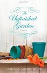 The Unfinished Garden - Barbara Claypole White