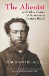 The Psychiatrist & Other Stories - Machado de Assis, Helen Caldwell, William L. Grossman