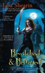 Bewitched & Betrayed - Lisa Shearin