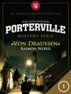 Porterville - Folge 1: Von Draußen - Raimon Weber, Ivar Leon Menger