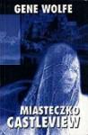 Miasteczko Castleview - Gene Wolfe, Jacek Manicki