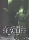 The Master of Seacliff - Max Pierce