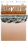 Andersonville: The Last Depot (Civil War America) - William Marvel