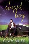 Stupid Boy (New Adult Romance) (Stupid in Love Book 2) - Cindy Miles
