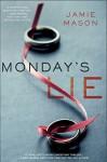 Monday's Lie - Jamie Mason