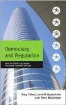 Democracy And Regulation: How the Public can Govern Essential Services - Greg Palast, Jerrold Oppenheim, Theo MacGregor