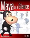 Maya at a Glance [With CD-ROM] - George Maestri
