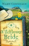 The Wildflower Bride - Mary Connealy