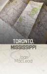 Toronto, Mississippi - Joan Macleod