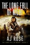 The Long Fall of Night - A.J. Rose