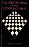 The Opening Game in Chess - Ludek Pachman