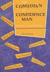 The Comedian as Confidence Man: Studies in Irony Fatigue - Will Kaufman, Audrey Bilger