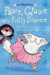 Paws, Claws And Frilly Drawers: An Extraordinary Tale Of One Unpredictable Puss (Molly & Mimi) - Sarah Horne