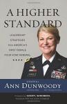 A Higher Standard: Leadership Strategies from America's First Female Four-Star General - Ann Dunwoody, Sheryl Sandberg