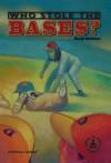 Who Stole the Bases? - Margo Sorenson