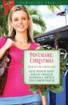 Postmark: Christmas - Paige Winship Dooly, Kathleen E. Kovach, Paula Moldenhauer, Darlene Franklin