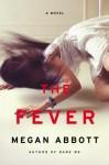 The Fever - Kirby Keyborne, Caitlin Davies, Megan Abbott