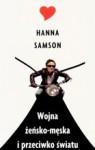 Wojna żeńsko-męska i przeciwko światu - Hanna Samson