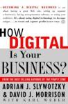 How Digital Is Your Business? - Adrian J. Slywotzky, David Morrison, Karl Weber