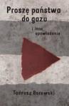 Prosze panstwa do gazu: i inne opowiadania - Tadeusz Borowski, Katarzyna Wasilewska