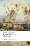Ward Number Six and Other Stories (Oxford World's Classics) - Anton Chekhov, Ronald Francis Hingley