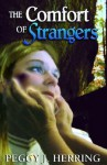 The Comfort of Stangers - Peggy J. Herring