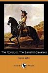 The Rover; Or, the Banish'd Cavaliers (Dodo Press) - Aphra Behn