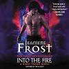 Into the Fire: A Night Prince Novel - Jeaniene Frost, Tavia Gilbert