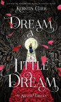 Dream a Little Dream: The Silver Trilogy - Kerstin Gier, Anthea Bell