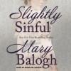 Slightly Sinful - Mary Balogh, Rosalyn Landor