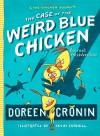 The Case of the Weird Blue Chicken: The Next Misadventure - Doreen Cronin, Kevin Cornell