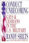 Conduct Unbecoming: Lesbians and Gays in the U.S. Military, Vietnam to the Persi - Randy Shilts