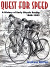 Quest For Speed : A History of Early Bicycle Racing 1868-1903 - Andrew Ritchie