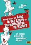 Warum haben wir Sand in den Augen und Schmetterlinge im Bauch?: 24 Stunden im Leben des menschlichen Körpers - Jürgen Brater, Jörg Hartmann