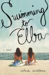 Swimming to Elba - Silvia Avallone, Antony Shugaar