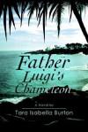 Father Luigi's Chameleon - Tara Isabella Burton