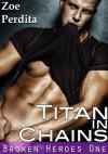Titan in Chains - Zoe Perdita