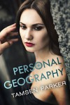 Personal Geography - Tamsen Parker