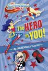 The Hero in You!: My Amazing Adventure Journal (DC Super Hero Girls) (Official Guide) - Random House, Random House